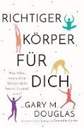 Cover-Bild zu Richtiger Körper für dich (German) von Douglas, Gary M.