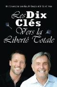Cover-Bild zu Les Dix Cle´s Vers La Liberte´ Totale - Ten Keys To Total Freedom French von Douglas, Gary M.