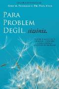 Cover-Bild zu Para Problem Degil, Sizsiniz - Money Isn't the Problem Turkish von Douglas, Gary M.