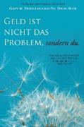 Cover-Bild zu Geld Ist Nicht Das Problem, Sondern Du - Money Isn't the Problem German von Douglas, Gary M.