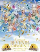 Cover-Bild zu Comment devenir l'argent Cahier pratique - How To Become Money French von Douglas, Gary M.