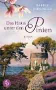 Cover-Bild zu Das Haus unter den Pinien von Diesinger, Sabine