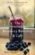 Cover-Bild zu The Irresistible Blueberry Bakeshop and Café: A heartwarming, romantic summer read von Simses, Mary
