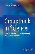 Cover-Bild zu Groupthink in Science (eBook) von Allen, David M. (Hrsg.)
