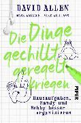 Cover-Bild zu Die Dinge gechillt geregelt kriegen (eBook) von Allen, David