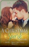 Cover-Bild zu A Christmas Spark (Small Town Christmas, #3) (eBook) von Allen, D.