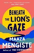 Cover-Bild zu Beneath the Lion's Gaze (eBook) von Mengiste, Maaza