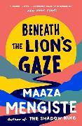 Cover-Bild zu Beneath the Lion's Gaze von Mengiste, Maaza