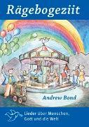 Cover-Bild zu Rägebogeziit, Liederheft von Bond, Andrew