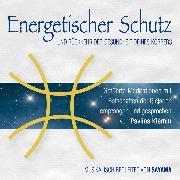 Cover-Bild zu Energetischer Schutz und Rückkehr der Gesundheit deines Körpers (Audio Download) von Klemm, Pavlina