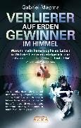 Cover-Bild zu Verlierer auf Erden, Gewinner im Himmel (eBook) von Magma, Gabriel
