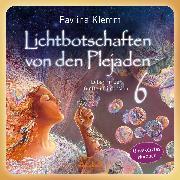 """Cover-Bild zu Lichtbotschaften von den Plejaden - (Ungekürzte Lesung und Heilsymbol """"Angstfreiheit"""") (Audio Download) von Klemm, Pavlina"""