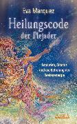 Cover-Bild zu Heilungscode der Plejader Band 1 (eBook) von Marquez, Eva