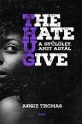 Cover-Bild zu The Hate U Give - A gyulölet, amit adtál (eBook) von Thomas, Angie