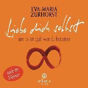Cover-Bild zu Liebe dich selbst und es ist egal, wen du heiratest (Audio Download) von Zurhorst, Eva-Maria