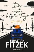 Cover-Bild zu Der erste letzte Tag (eBook) von Fitzek, Sebastian