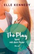 Cover-Bild zu The Play - Spiel mit dem Feuer von Kennedy, Elle