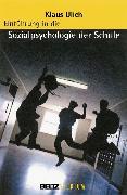 Cover-Bild zu Einführung in die Sozialpsychologie der Schule (eBook) von Ulich, Klaus