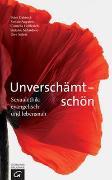 Cover-Bild zu Unverschämt - schön von Dabrock, Peter