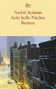 Acht helle Nächte von Aciman, André