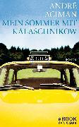 Mein Sommer mit Kalaschnikow (eBook) von Aciman, André
