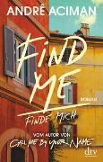 Find Me, Finde mich von Aciman, André