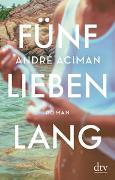 Fünf Lieben lang von Aciman, André
