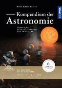 Cover-Bild zu Kompendium der Astronomie von Keller, Hans-Ulrich