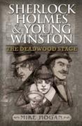 Cover-Bild zu Sherlock Holmes and Young Winston - The Deadwood Stage (eBook) von Hogan, Mike