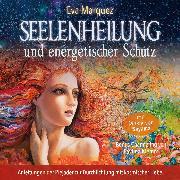 Cover-Bild zu Seelenheilung und energetischer Schutz (Audio Download) von Klemm, Pavlina