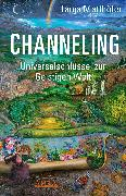 Cover-Bild zu CHANNELING. Universalschlüssel zur Geistigen Welt (eBook) von Matthöfer, Tanja
