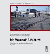 Cover-Bild zu Die Mauer als Ressource von Schlusche, Günter (Hrsg.)