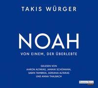 Cover-Bild zu Noah - Von einem, der überlebte von Würger, Takis