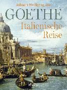 Cover-Bild zu Italienische Reise (eBook) von Goethe, Johann Wolfgang von