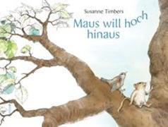 Cover-Bild zu Maus will hoch hinaus von Timbers, Susanne