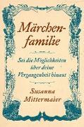 Cover-Bild zu Märchenfamilie (German) von Mittermaier, Susanna