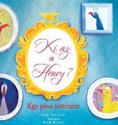 Cover-Bild zu Ki az a Henry? Egy páva története (Hungarian) von Mittermaier, Susanna