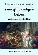 Cover-Bild zu Vom glückseligen Leben (eBook) von Lucius Annaeus Seneca