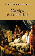 Cover-Bild zu Mächtiger als das Schicksal (eBook) von Seneca, Lucius Annaeus