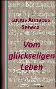 Cover-Bild zu Vom glückseligen Leben (eBook) von Seneca, Lucius Annaeus