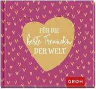 Cover-Bild zu Für die beste Freundin der Welt von Groh Verlag