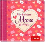 Cover-Bild zu Für die beste Mama der Welt von Groh Verlag