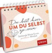 Cover-Bild zu Du bist hier, um du selbst zu sein von Groh Verlag