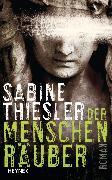 Cover-Bild zu Der Menschenräuber (eBook) von Thiesler, Sabine