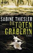 Cover-Bild zu Die Totengräberin von Thiesler, Sabine