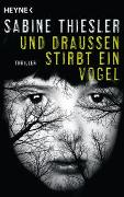 Cover-Bild zu Und draußen stirbt ein Vogel von Thiesler, Sabine
