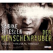 Cover-Bild zu Der Menschenräuber (Audio Download) von Thiesler, Sabine