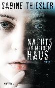 Cover-Bild zu Nachts in meinem Haus (eBook) von Thiesler, Sabine