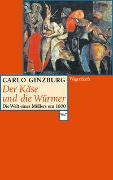 Cover-Bild zu Der Käse und die Würmer von Ginzburg, Carlo