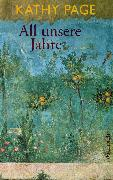 Cover-Bild zu All unsere Jahre (eBook) von Page, Kathy